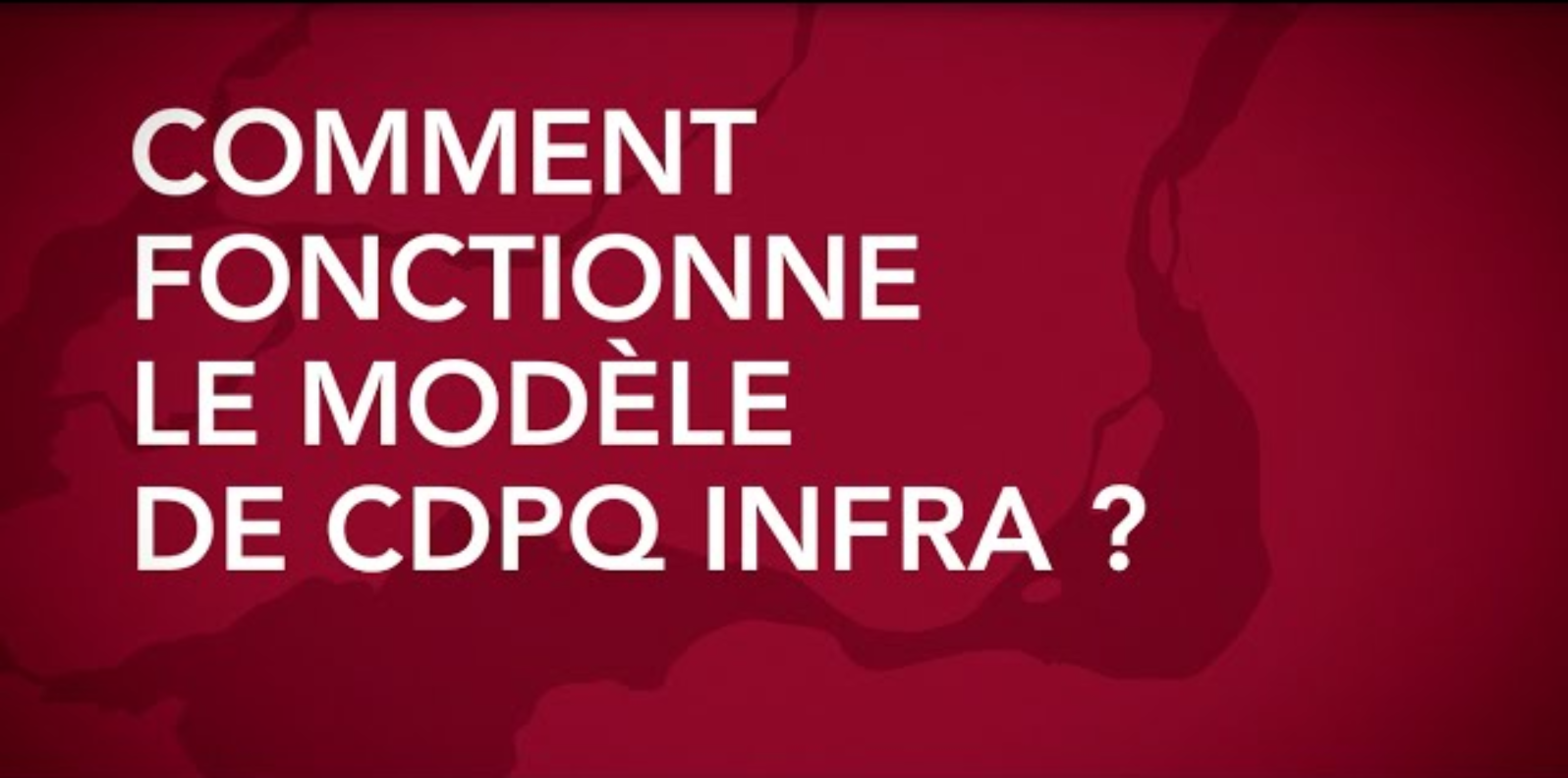 The CDPQ Infra model in 2 minutes